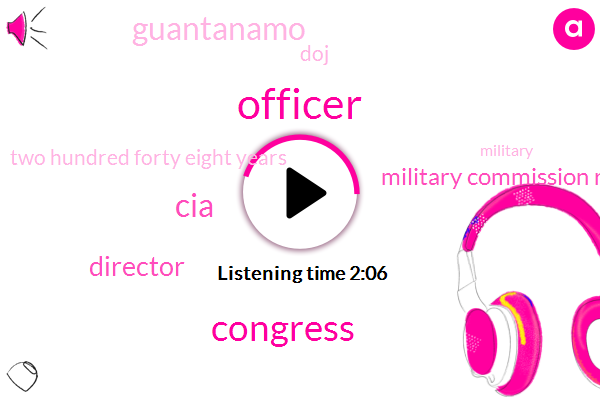 Officer,Congress,CIA,Director,Military Commission Review,Guantanamo,DOJ,Two Hundred Forty Eight Years