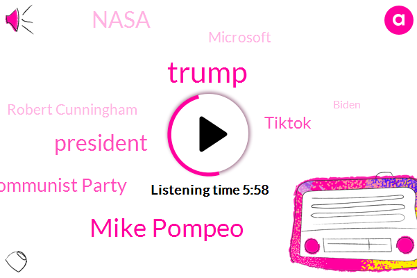 Donald Trump,Mike Pompeo,Chinese Communist Party,Tiktok,President Trump,Microsoft,Robert Cunningham,Nasa,Biden,VP,Rob Song,United States,Fox News,Treasury Department,Executive