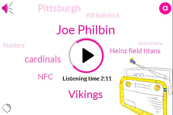 Joe Philbin,Vikings,Cardinals,NFC,Heinz Field Titans,Pittsburgh,Bill Belichick,Steelers,Notre Dame,Damian Lillard,Chris Boswell,Seahawks,Green Bay,Foxborough,Minnesota,Browns,Mike Mccarthy,ED
