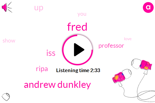 Fred,Andrew Dunkley,ISS,Ripa,Professor