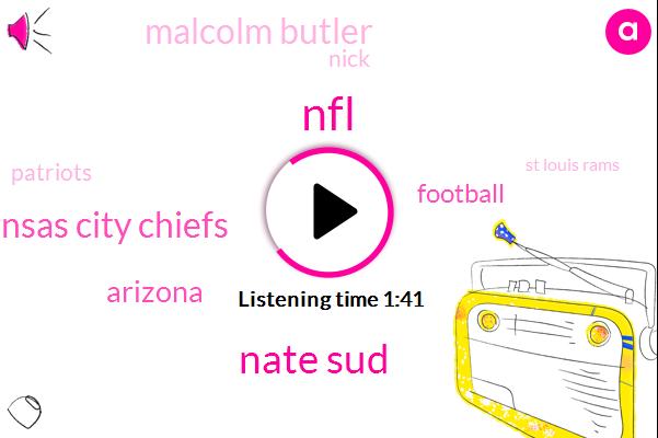 NFL,Nate Sud,Kansas City Chiefs,Arizona,Football,Malcolm Butler,Patriots,Nick,St Louis Rams,Two Thousand Nineteen Fifth,Six Weeks