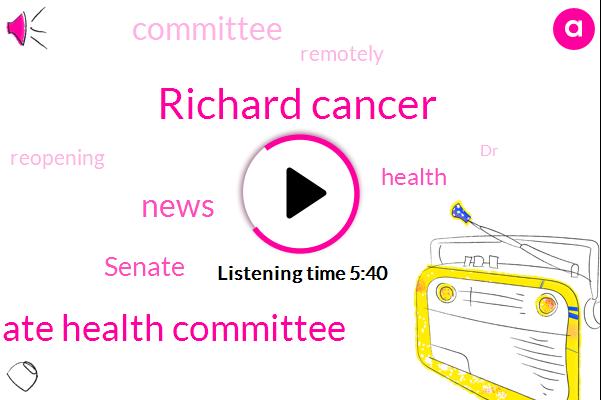 Richard Cancer,Senate Health Committee