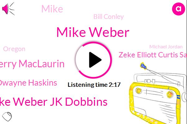 Mike Weber,Mike Weber Jk Dobbins,Terry Maclaurin,Dwayne Haskins,Zeke Elliott Curtis Samuel,Mike,Bill Conley,Oregon,Michael Jordan,Dave,Evan