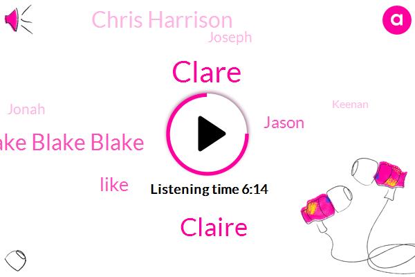 Blake Blake Blake,Clare,Claire,Chris Harrison,Jason,Joseph,Jonah,Keenan,Clair,Kenny,Erin T,Producer,Brandon,Yosef