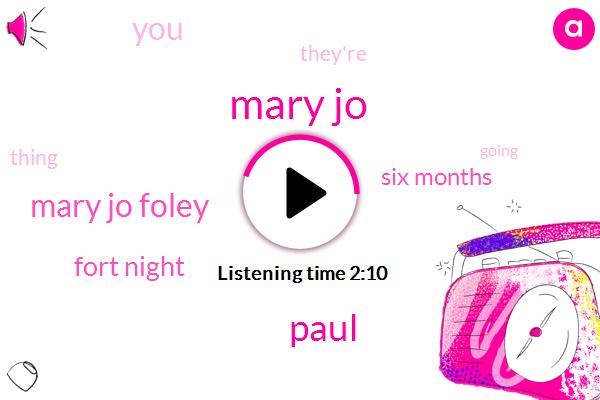 Mary Jo,Paul,Mary Jo Foley,Fort Night,Six Months