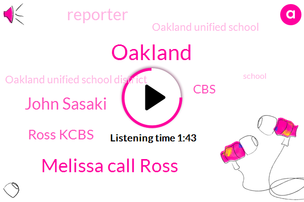 Melissa Call Ross,John Sasaki,Ross Kcbs,CBS,Oakland,Reporter,Oakland Unified School,Oakland Unified School District