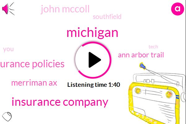 Michigan,Insurance Company,Insurance Policies,Merriman Ax,Ann Arbor Trail,John Mccoll,Southfield