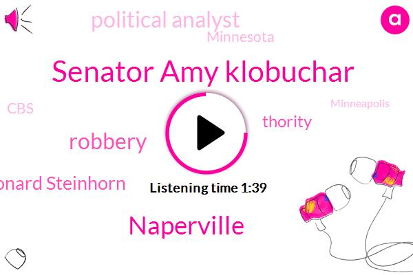 Senator Amy Klobuchar,Naperville,Robbery,Leonard Steinhorn,Thority,Political Analyst,Minnesota,CBS,Minneapolis,Washington