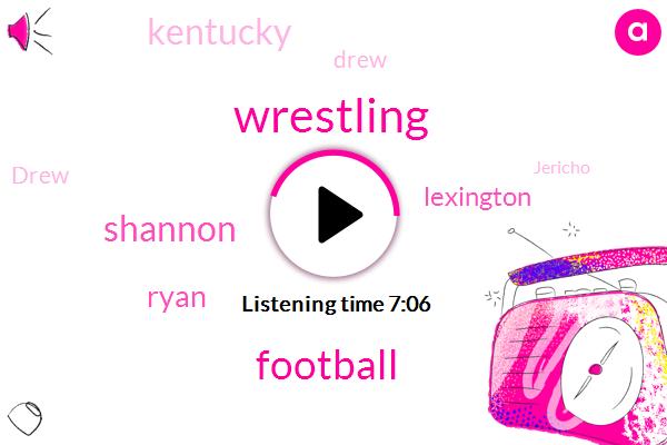 Football,Wrestling,Shannon,Ryan,Lexington,Kentucky,Drew,Jericho,Louisville,Campbell,Chris,Chris Rodriguez,UK,Matt Roark,Laura King