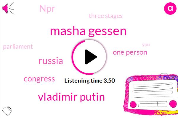 Masha Gessen,Vladimir Putin,Russia,Congress,One Person,NPR,Three Stages,ONE,Parliament