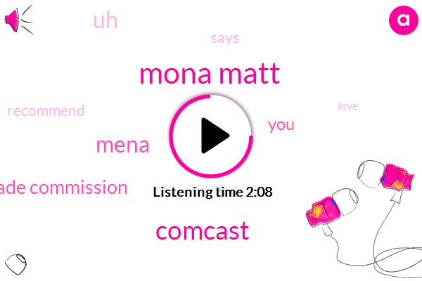 Mona Matt,Comcast,Mena,Federal Trade Commission