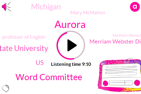 Aurora,Word Committee,Superior State University,United States,Merriam Webster Dictionary,Michigan,Mary Mcmahon,Professor Of English,Northern Illinois University,Twitter,Public Relations Office,Yvonne Booze,Third Illinois Infantry,Christie,Aurora Library,Google,Poulet Krista,Mcmillan