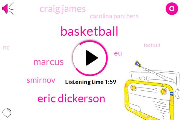 Basketball,Eric Dickerson,Marcus,Smirnov,EU,Craig James,Carolina Panthers,NC,Football,Google,Dallas,Dan Patrick,Thousand Yards,Two Days
