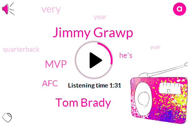 Jimmy Grawp,Tom Brady,MVP,AFC