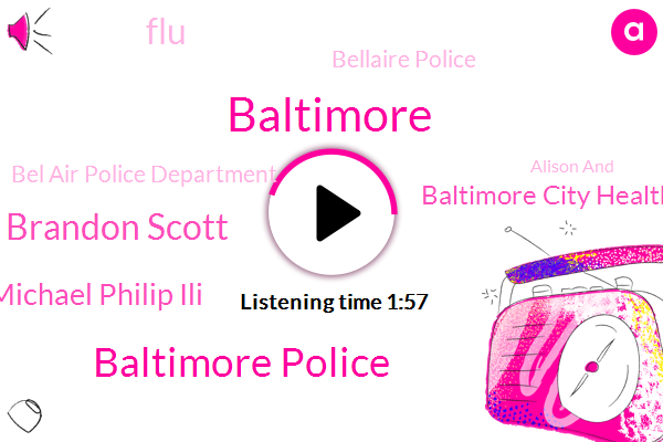 Baltimore Police,Mayor Brandon Scott,Baltimore,Michael Philip Ili,Baltimore City Health Department,FLU,Bellaire Police,Bel Air Police Department,Alison And,Ronnie Mcmullen,Alison Advance,Eric Terry,Wcbm,Bonner,Baltimore.