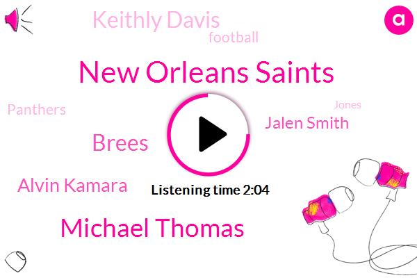 New Orleans Saints,Michael Thomas,Brees,Alvin Kamara,Jalen Smith,Keithly Davis,Football,Panthers,Jones,Bradbury,Cowboys,Two Years