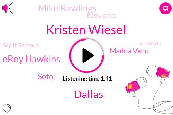Kristen Wiesel,Dallas,Leroy Hawkins,Soto,Madria Vanu,Mike Rawlings,Betsy Price,Scott Samson,Fort Worth,Australia,Seventeen Year