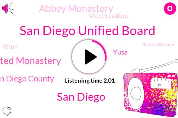 San Diego Unified Board,San Diego,Ah Haunted Monastery,San Diego County,Yusa,Abbey Monastery,Vice President,Khun,Richard Barrera,Tyler Evans,Canyon City,Colorado,New England