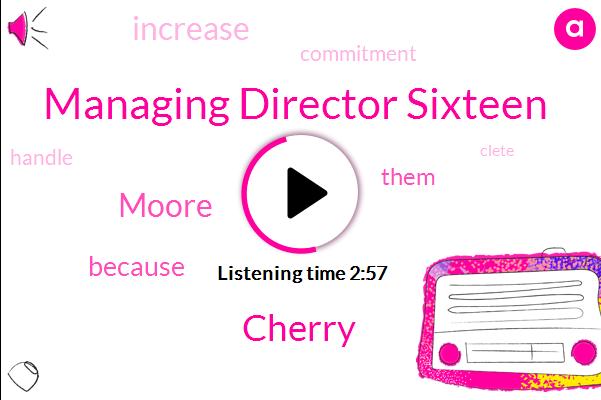 Managing Director Sixteen,Cherry,Moore