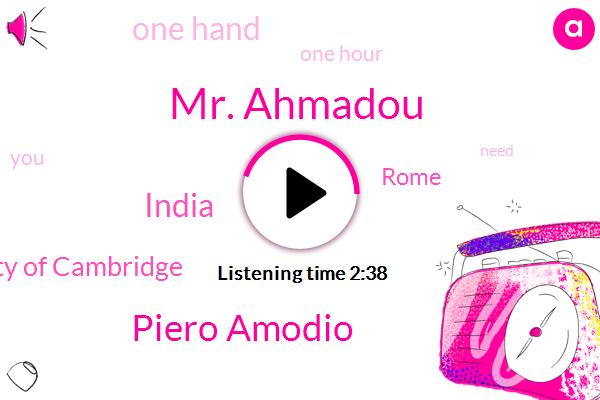 Mr. Ahmadou,Piero Amodio,India,University Of Cambridge,Rome,One Hand,One Hour