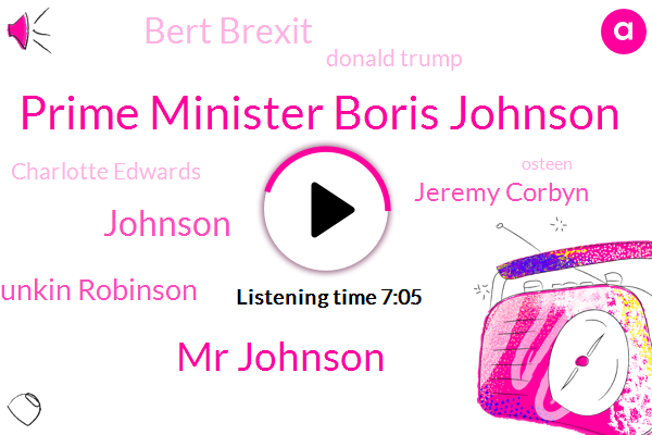 Prime Minister Boris Johnson,Prime Minister,Manchester,Mr Johnson,Conservative Party,Johnson,Britain,Dunkin Robinson,London,Jeremy Corbyn,Bert Brexit,Europe,Labor Party,Donald Trump,Brexit,Kuda Theater,Charlotte Edwards,Osteen