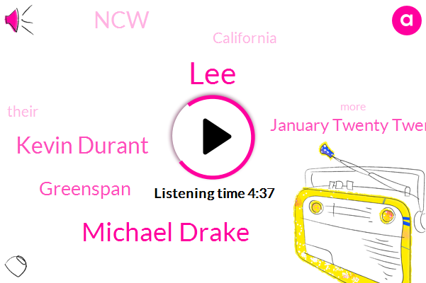 January Twenty Twenty,California,NCW,Michael Drake,Kevin Durant,LEE,Greenspan,Ninety Nine Percent,One Percent
