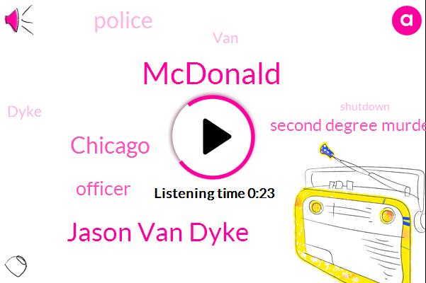 Jason Van Dyke,Chicago,Second Degree Murder,Mcdonald,Officer,Seventeen Year