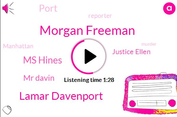 Morgan Freeman,Lamar Davenport,Ms Hines,Mr Davin,Justice Ellen,Reporter,Port,Murder,Manhattan,One Hundred Sixty Second,Twenty Years,Twenty Year