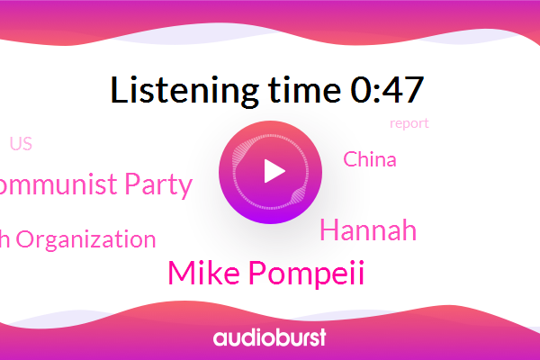 Mike Pompeii,Chinese Communist Party,World Health Organization,Hannah,China,United States