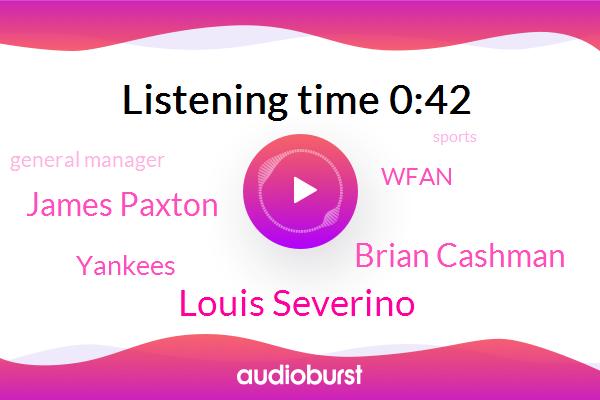 Yankees,Louis Severino,General Manager,Brian Cashman,James Paxton,Wfan
