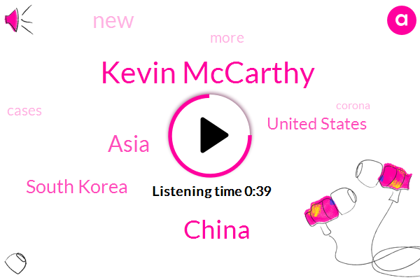 Asia,South Korea,China,Kevin Mccarthy,United States