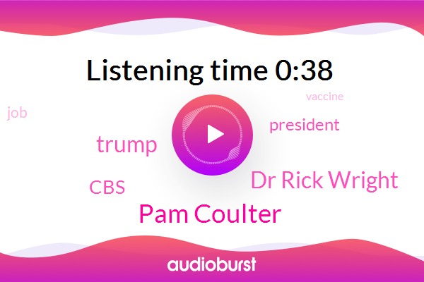 Pam Coulter,Dr Rick Wright,Donald Trump,CBS,President Trump
