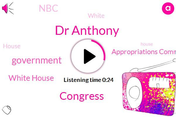 Dr Anthony,Congress,Government,White House,NBC,Appropriations Committee