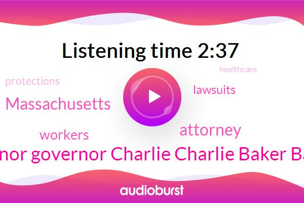 Governor Governor Charlie Charlie Baker Baker,Attorney,Massachusetts
