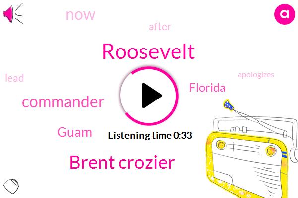Roosevelt,Commander,Guam,Florida,Brent Crozier