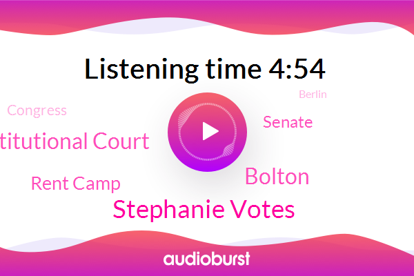 Berlin,Constitutional Court,Stephanie Votes,Rent Camp,Germany,Senate,United States,London,Bolton,Congress