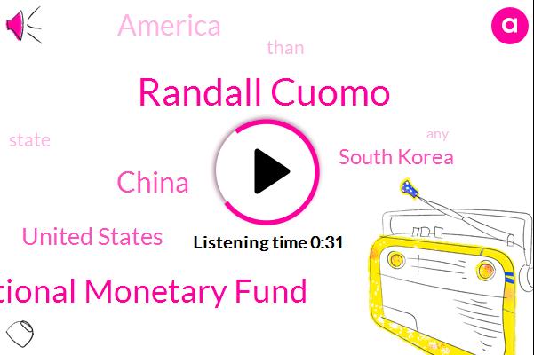 United States,China,South Korea,Randall Cuomo,International Monetary Fund,America