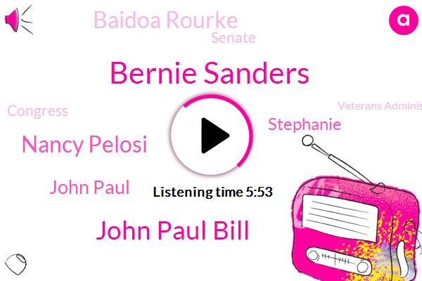 Medicare,Bernie Sanders,John Paul Bill,Senate,Nancy Pelosi,John Paul,Representative,Japan,Stephanie,Congress,Veterans Administration,Baidoa Rourke,President Trump