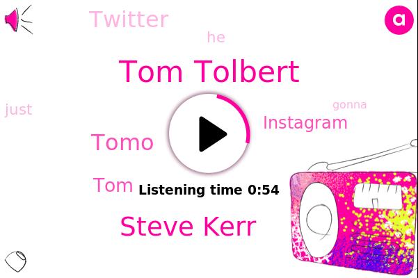 Tom Tolbert,Steve Kerr,Instagram,Twitter,Tomo,TOM