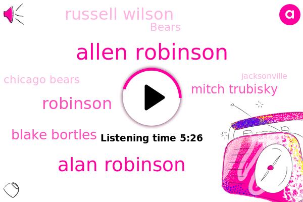 Allen Robinson,Alan Robinson,Robinson,Blake Bortles,Mitch Trubisky,Bears,Russell Wilson,Jacksonville,Chicago Bears