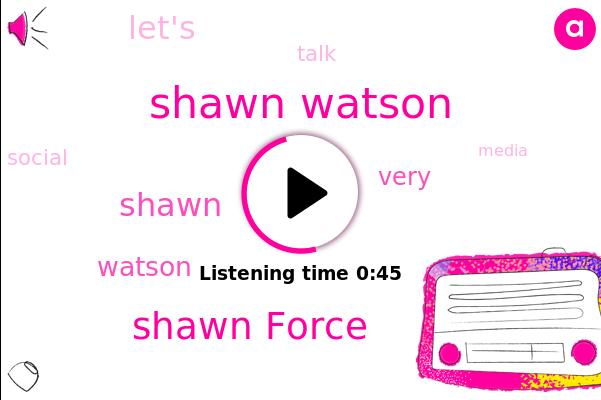 Shawn Watson,Shawn Force