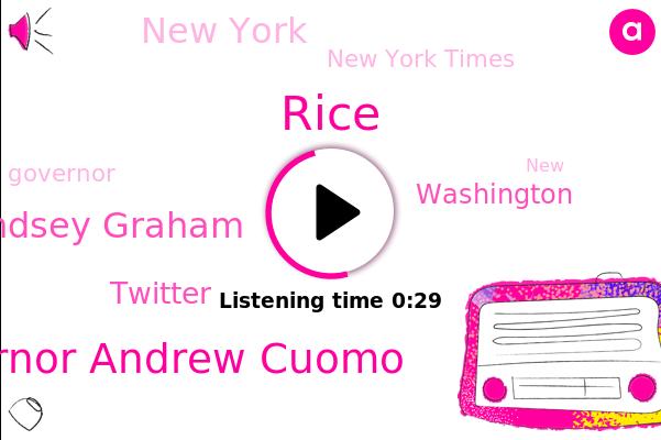 Governor Andrew Cuomo,Rice,Senator Lindsey Graham,Twitter,New York Times,Washington,New York