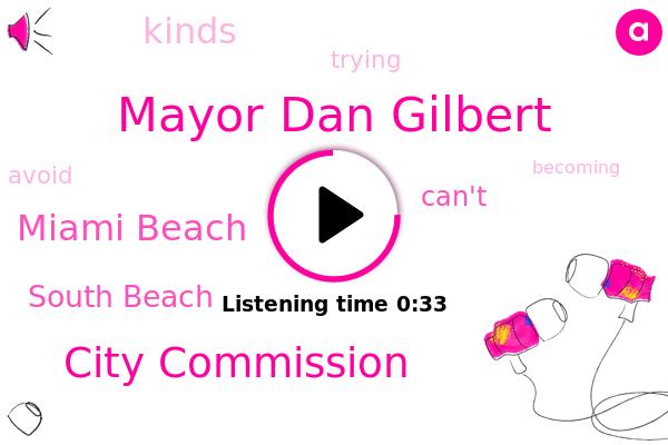 Mayor Dan Gilbert,Miami Beach,South Beach,City Commission