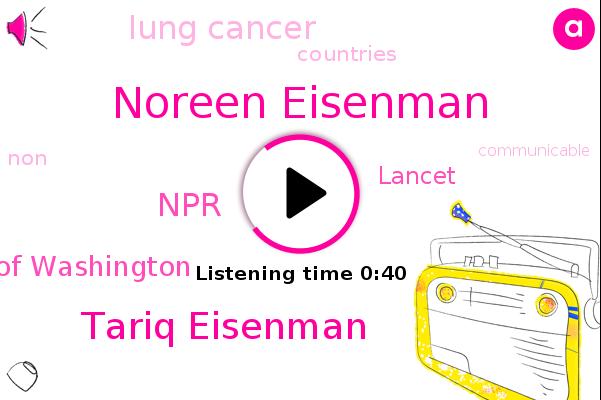 Noreen Eisenman,Tariq Eisenman,NPR,Lancet,Lung Cancer,University Of Washington