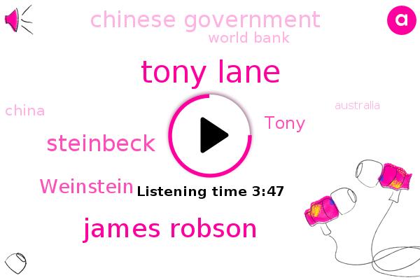 Australia,China,Chinese Government,Tony Lane,James Robson,Ross Hill,Steinbeck,World Bank,Weinstein,United States,ABC,Toronto,Tony