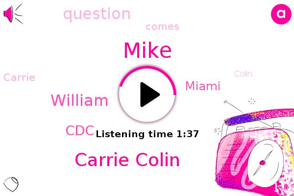 Carrie Colin,Miami,Mike,CDC,William