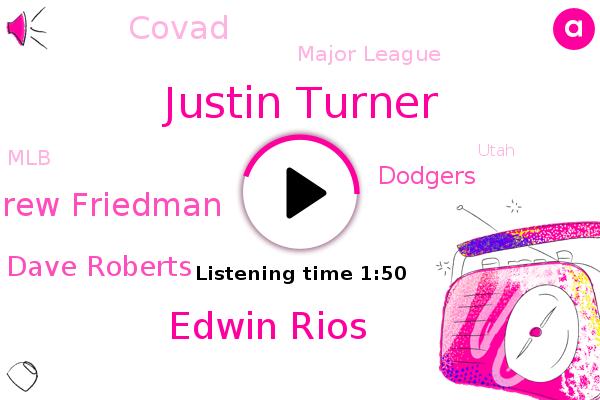 Justin Turner,Dodgers,Edwin Rios,Baseball,Covad,Major League,MLB,Andrew Friedman,Dave Roberts,Utah,Dodgersfront