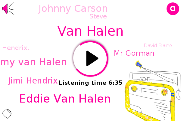 Van Halen,Eddie Van Halen,Jimmy Van Halen,Halen,Jimi Hendrix,Black Crowes,Mr Gorman,Johnny Carson,Steve,Hendrix.,David Blaine,Brad Paisley,Kentucky,Alzheimer,David Lee Roth,LA,Lofton,Ray Davey,Brooke