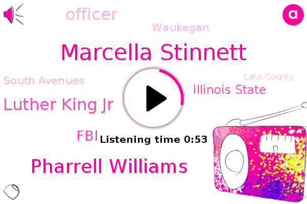 Officer,Marcella Stinnett,Pharrell Williams,Martin Luther King Jr,Waukegan,South Avenues,Lake County,FBI,Prosecutor,Illinois State