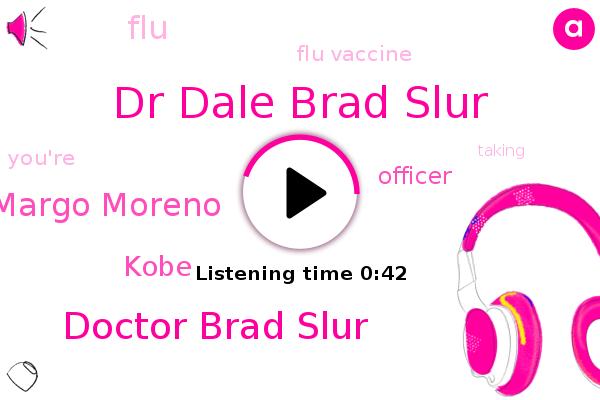FLU,Flu Vaccine,Dr Dale Brad Slur,Doctor Brad Slur,Margo Moreno,Kobe,Officer